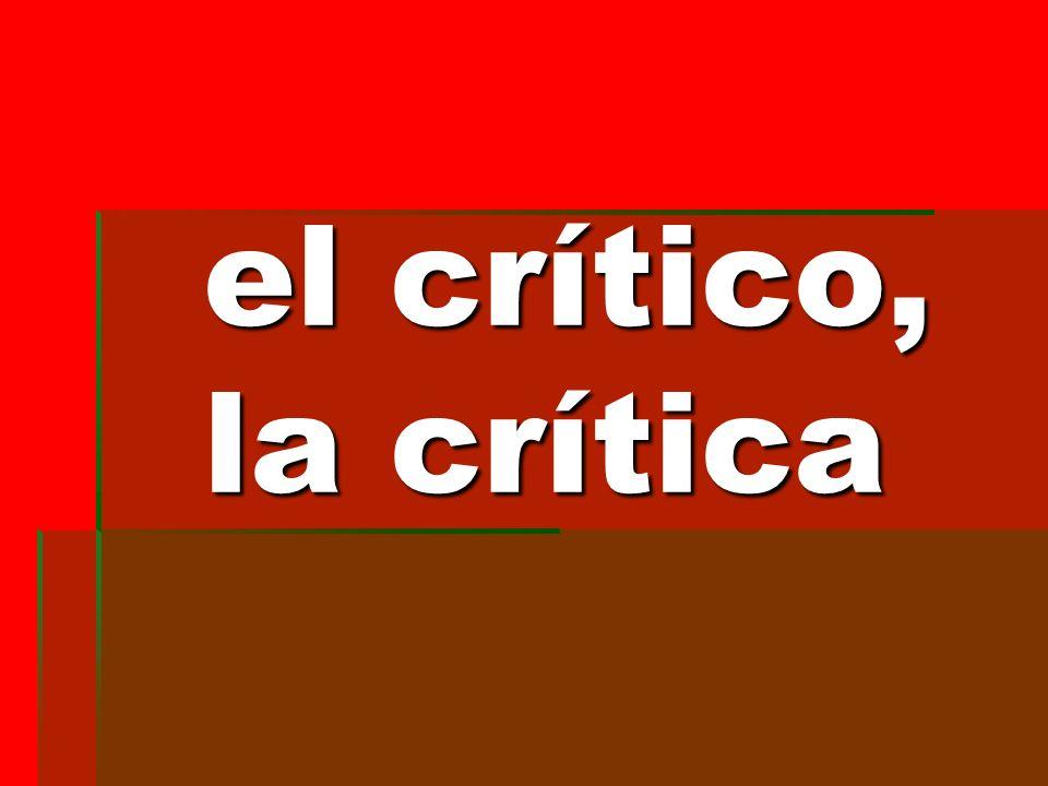 el crítico, la crítica el crítico, la crítica