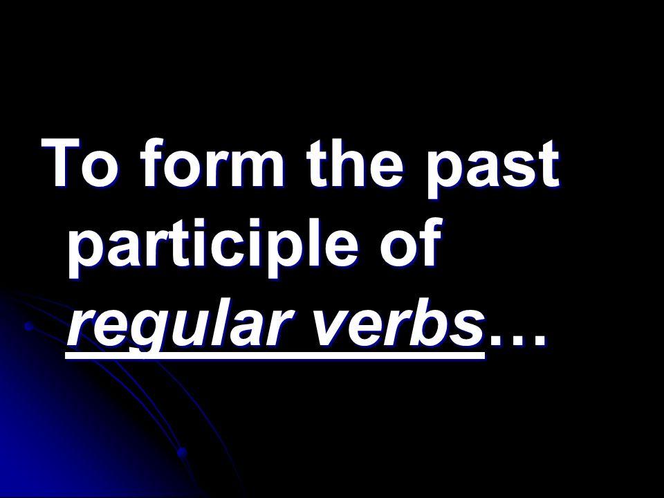 escribir escrito escrito (written) (written)