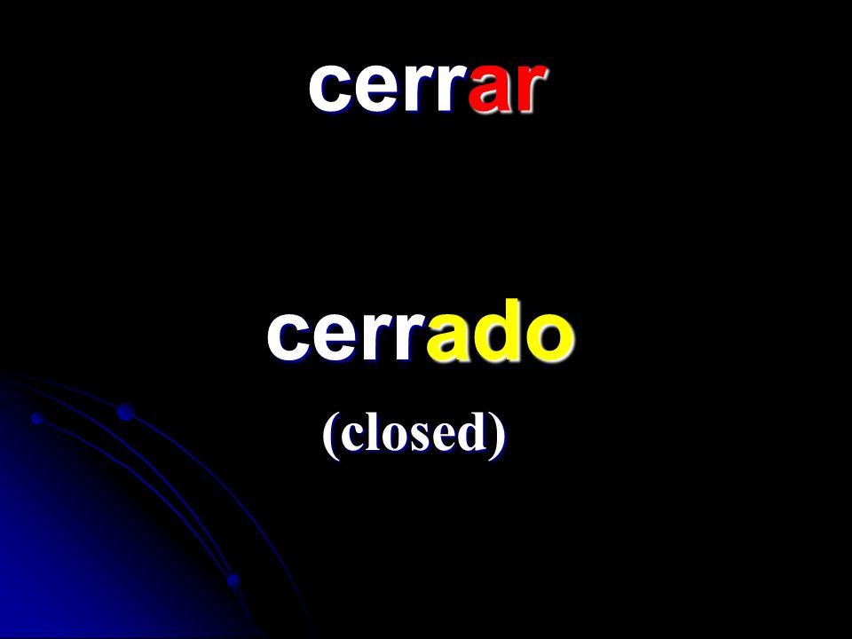 cerrar cerrado cerrado (closed)