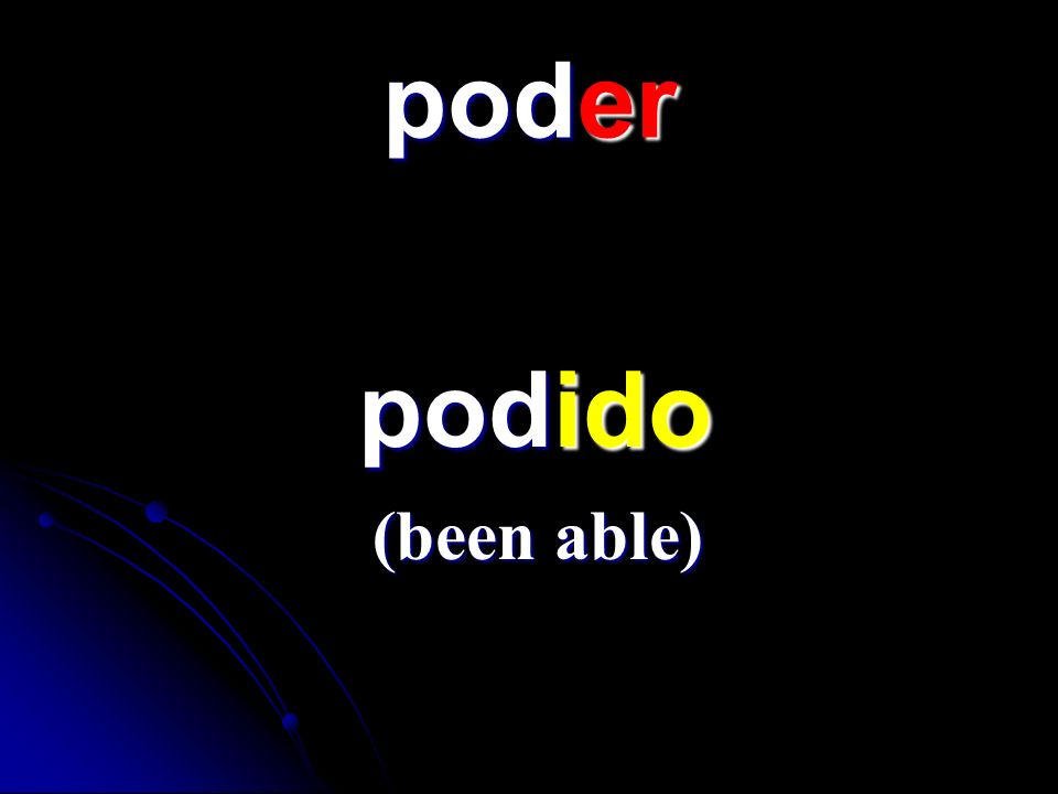 poder podido podido (been able)