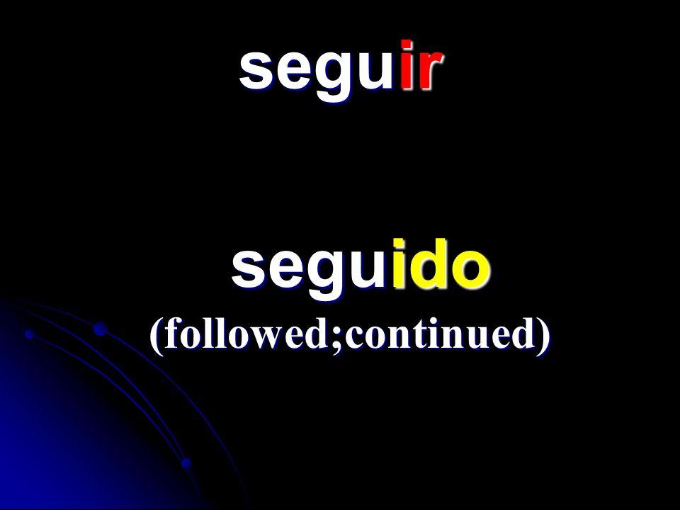 seguir seguido seguido (followed;continued)