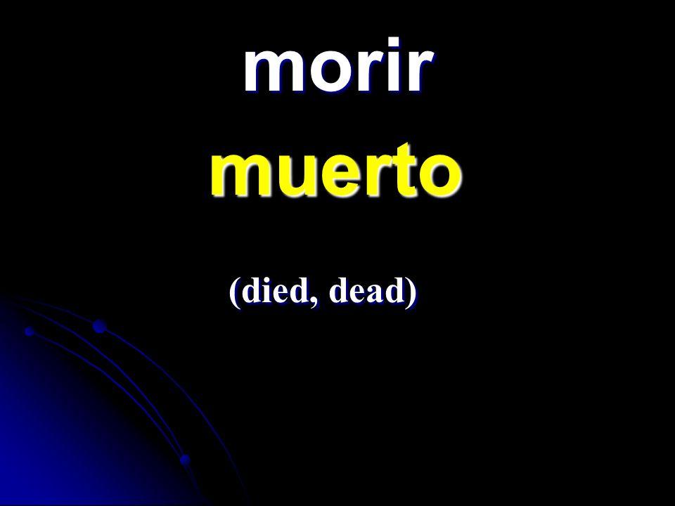 morir muerto muerto (died, dead) (died, dead)