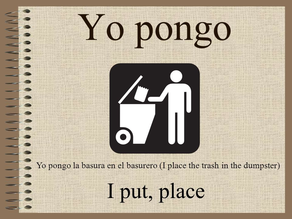 poner to put, place