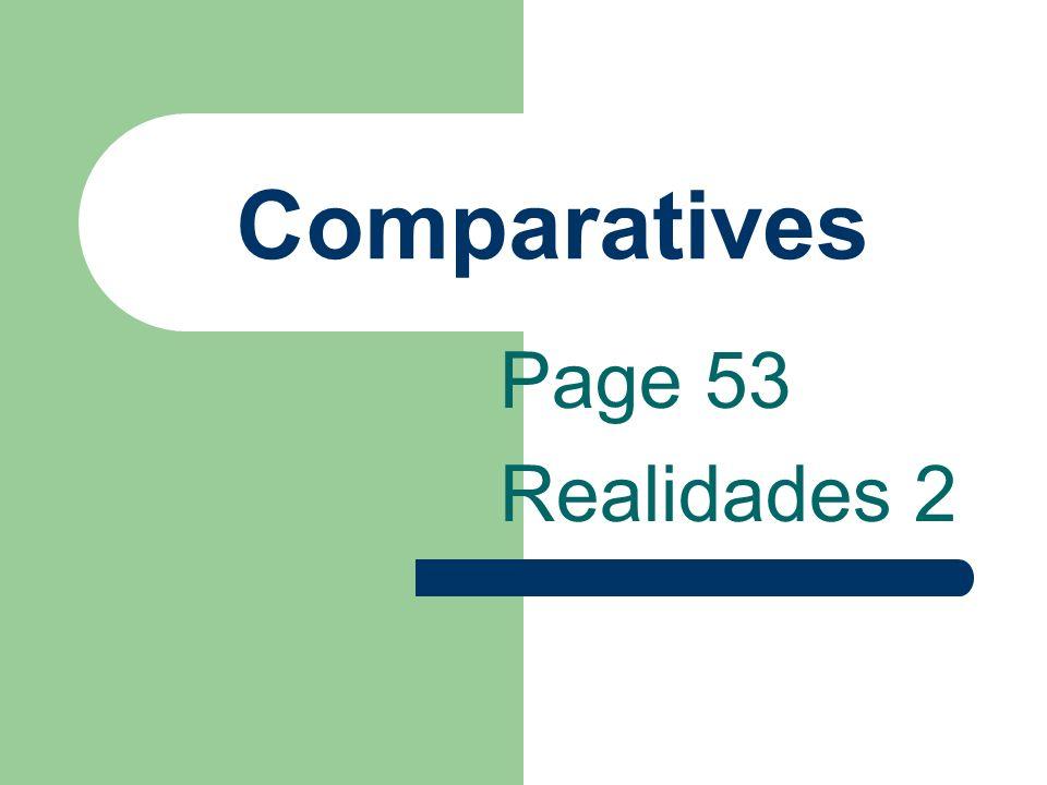 Comparatives Mejor, peor, mayor, and menor have plural forms ending in -es.