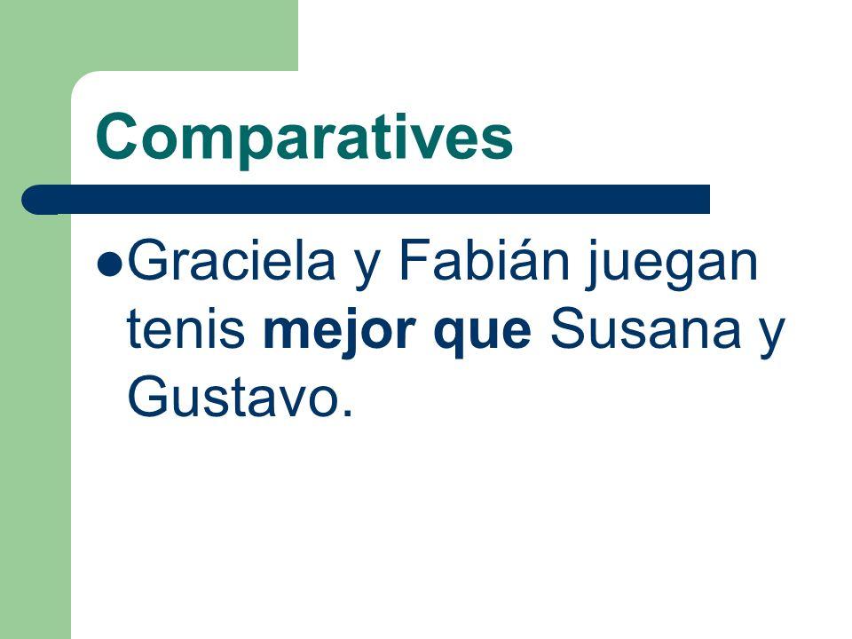 Comparatives Graciela y Fabián son mejores que Susana y Gustavo en tenis.