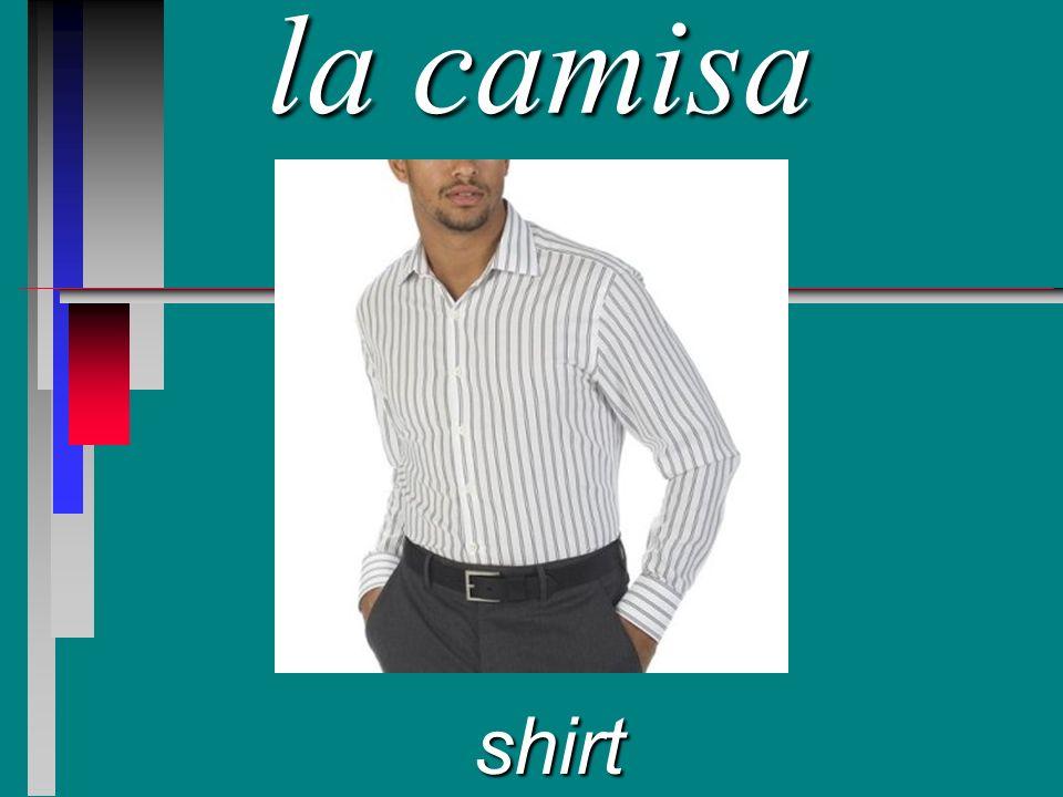 la camisa shirt