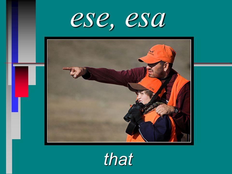 ese, esa that
