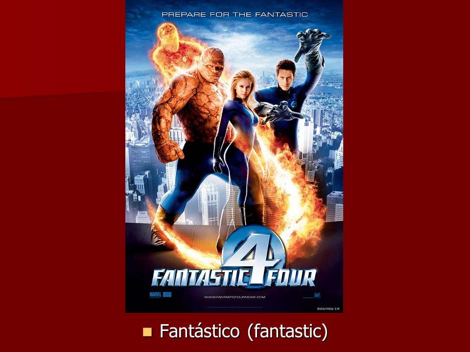 Fantástico (fantastic) Fantástico (fantastic)