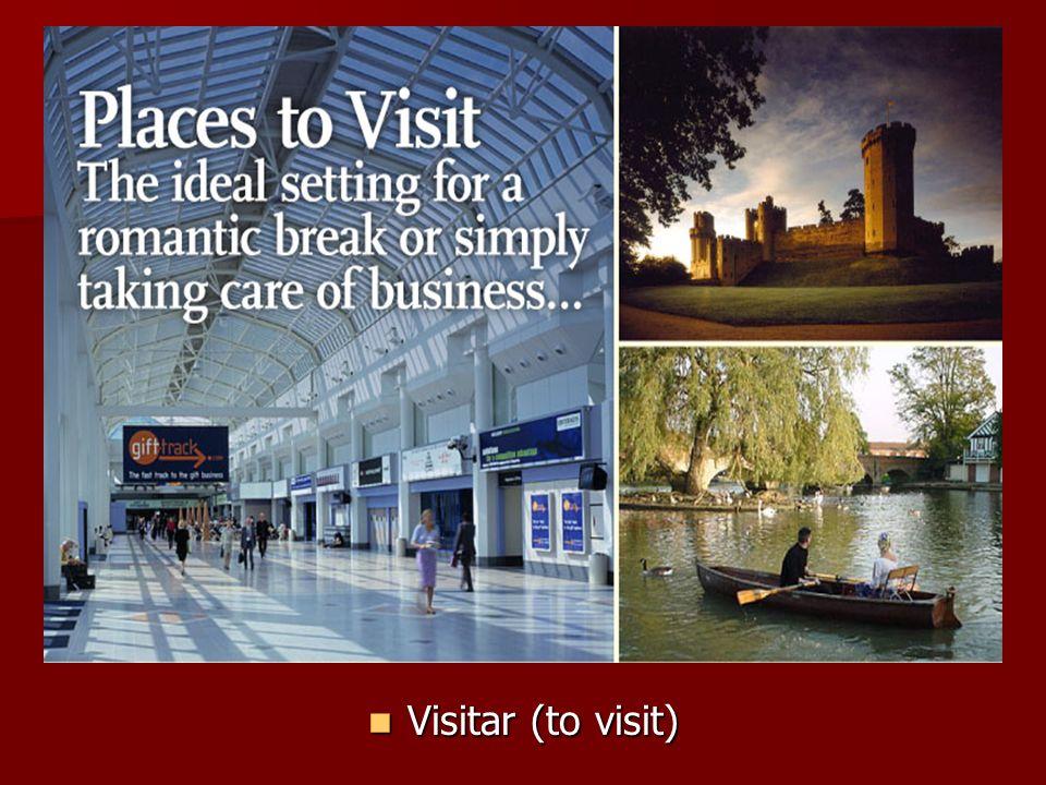 Visitar (to visit) Visitar (to visit)