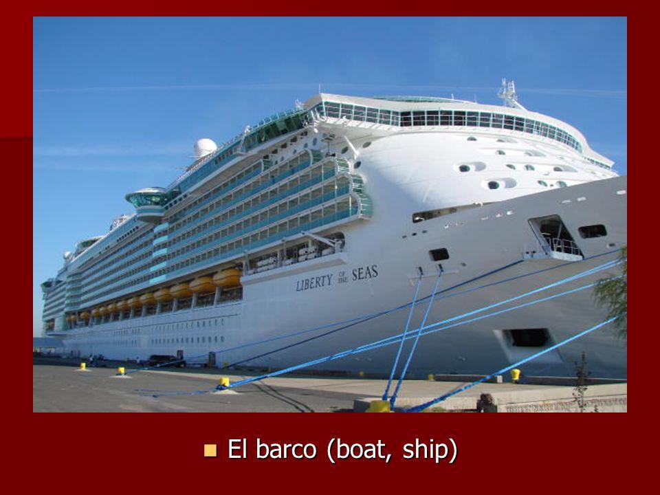 El barco (boat, ship) El barco (boat, ship)
