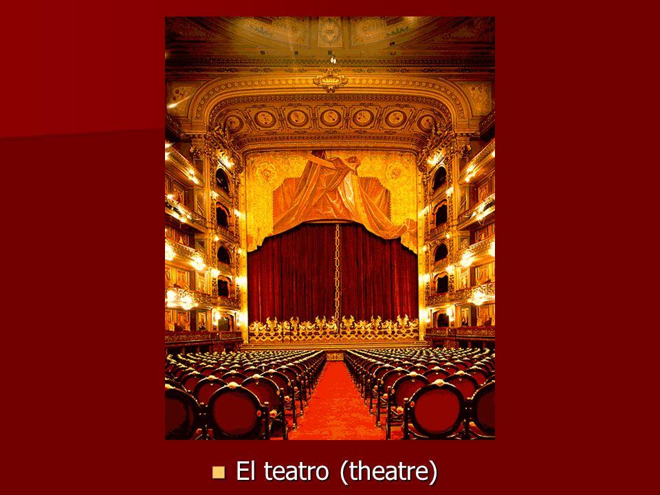 El teatro (theatre) El teatro (theatre)