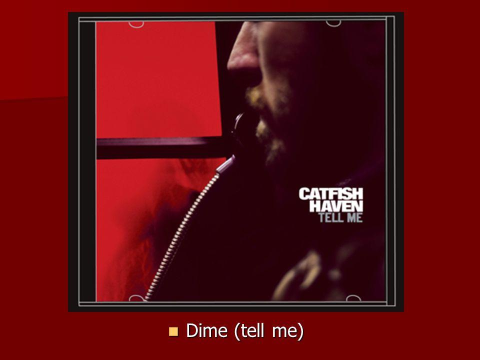 Dime (tell me) Dime (tell me)