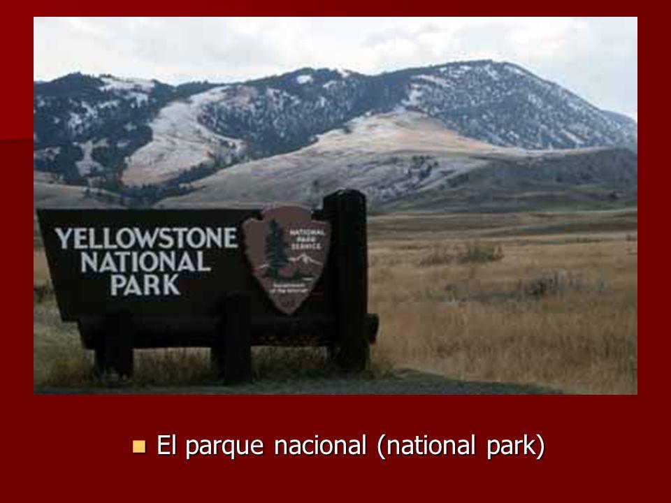El parque nacional (national park) El parque nacional (national park)