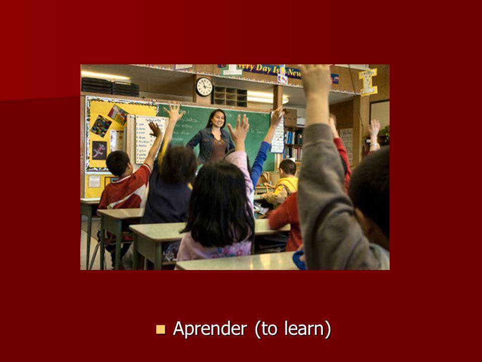 Aprender (to learn) Aprender (to learn)