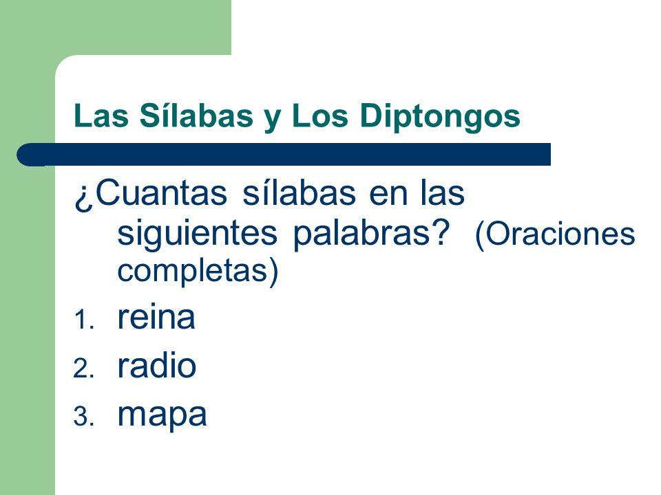 Las Sílabas y Los Diptongos ¿Cuantas sílabas en las siguientes palabras.