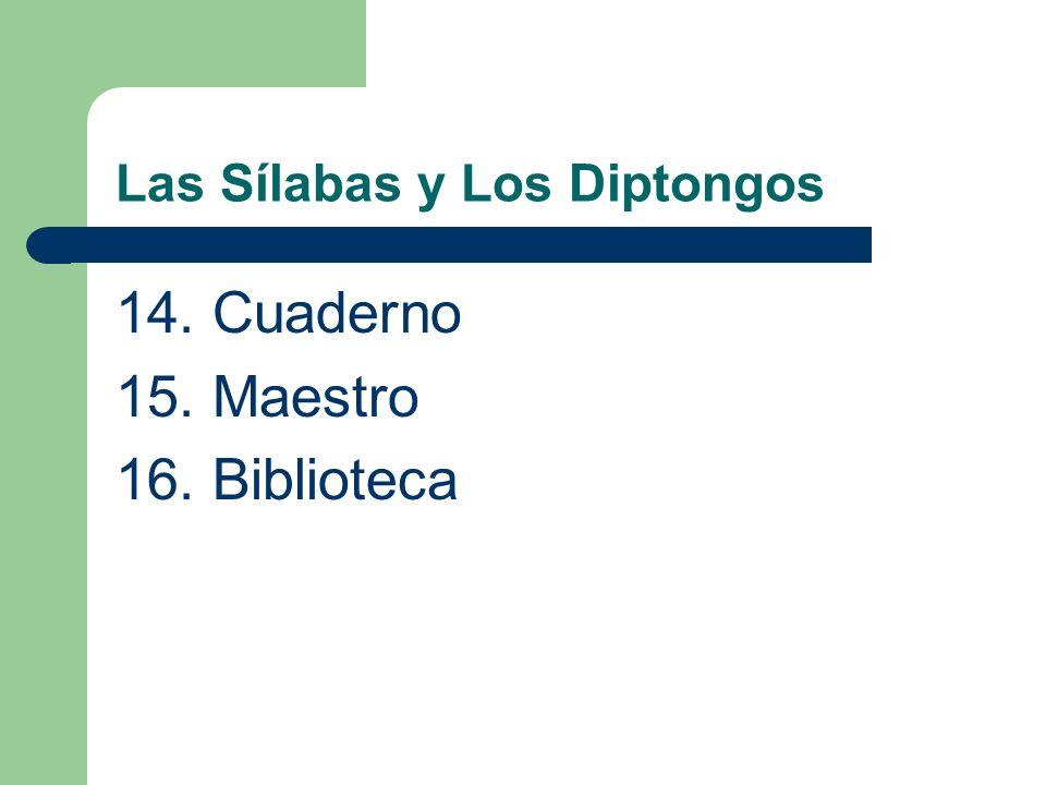 Las Sílabas y Los Diptongos 14. Cuaderno 15. Maestro 16. Biblioteca