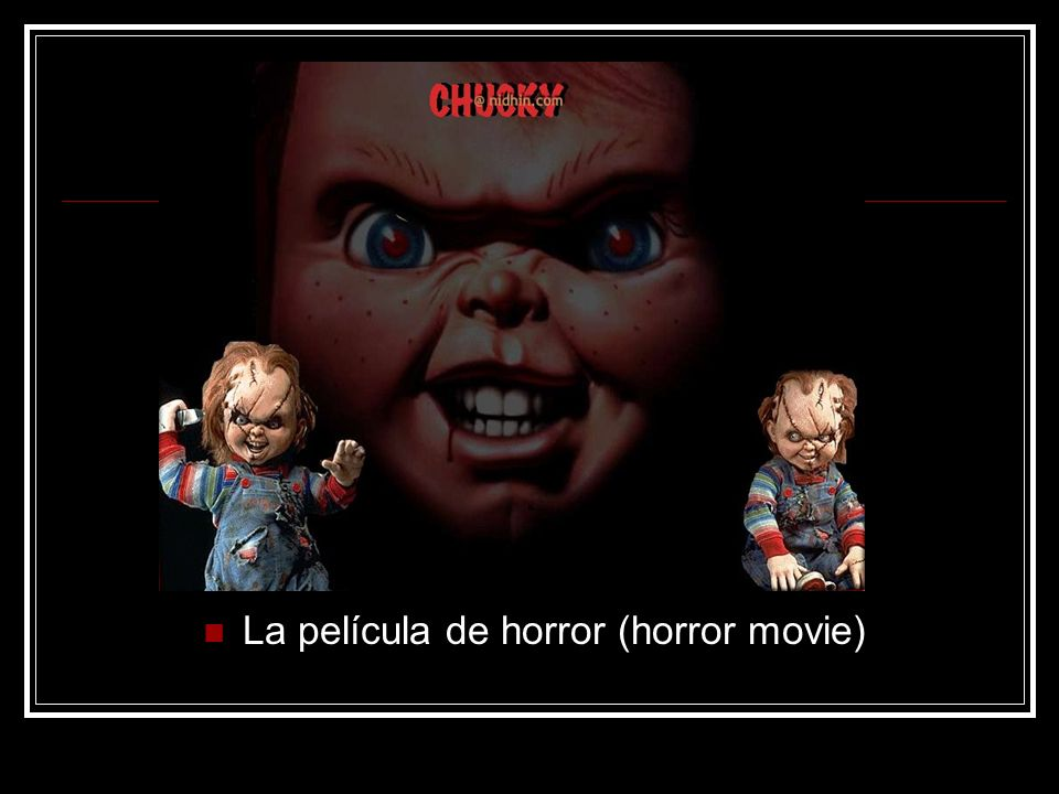 La película de horror (horror movie)