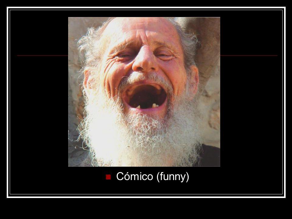 Cómico (funny)