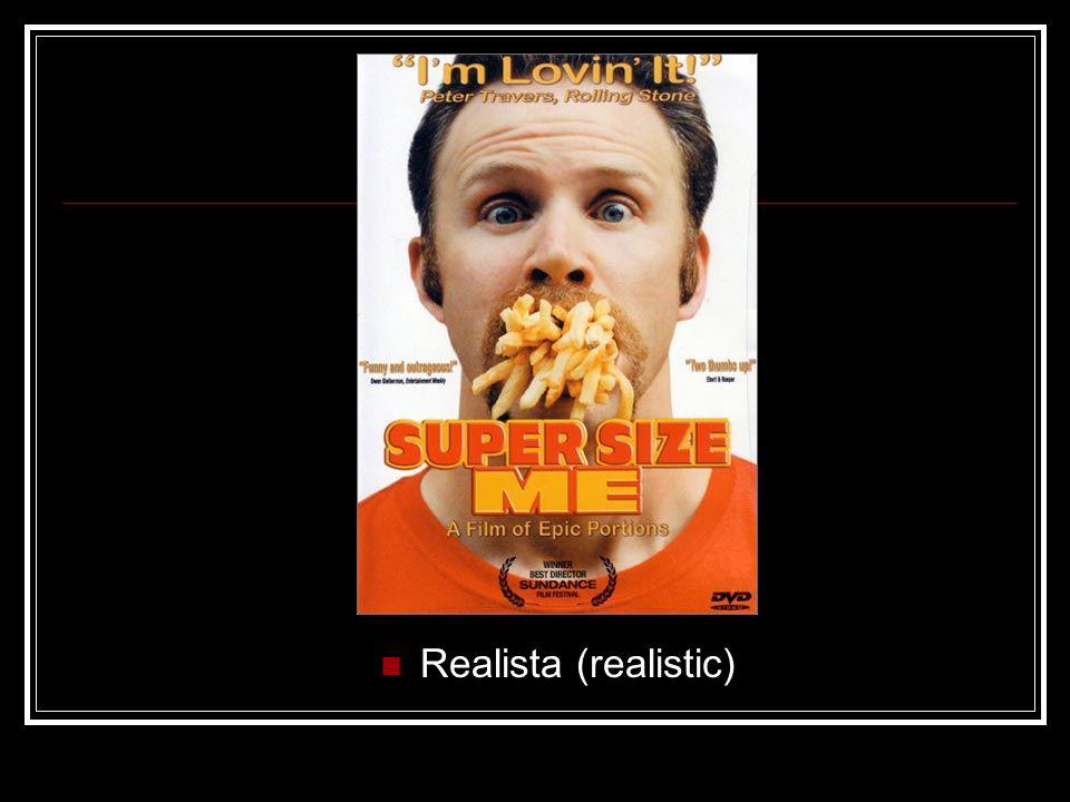 Realista (realistic)