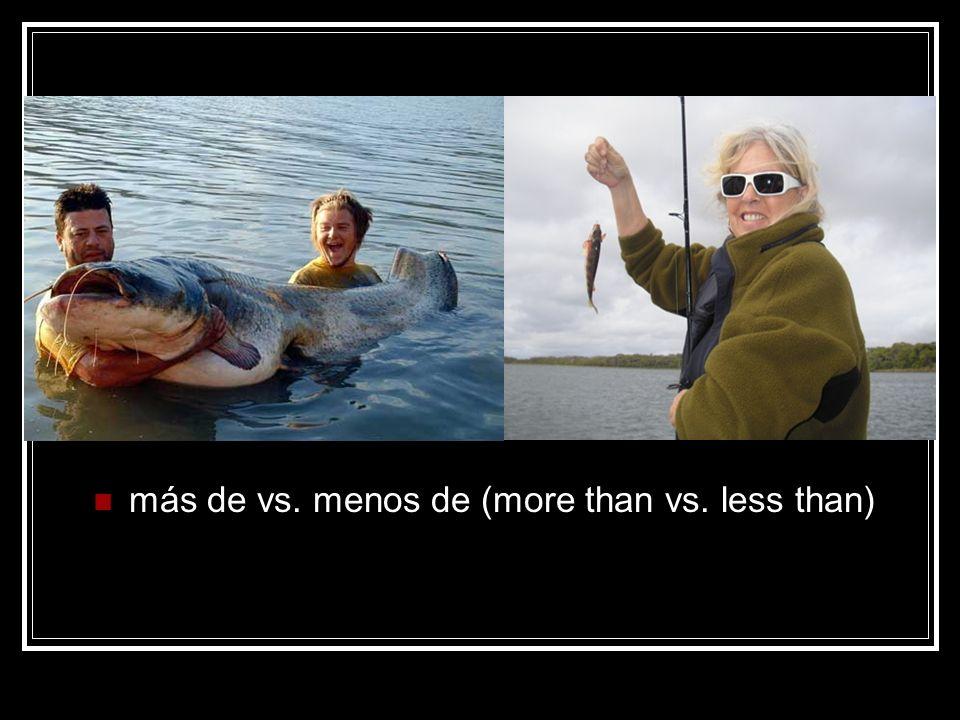 más de vs. menos de (more than vs. less than)