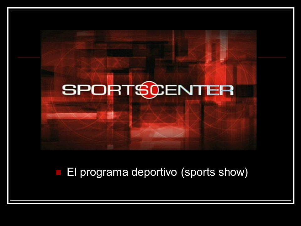 El programa deportivo (sports show)