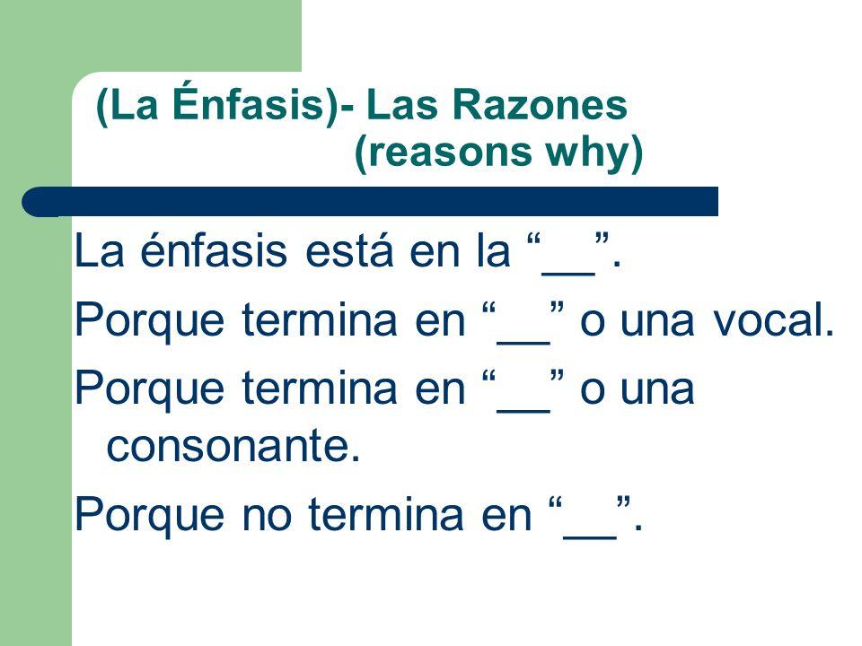 ¿Dónde está El Acento (La Énfasis) Circulen que dónde está la énfasis y subrayen las sílabas. (Circle where the stress is and underline the syllables.
