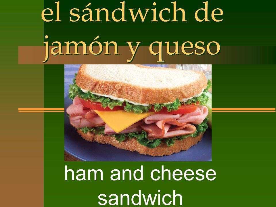el sándwich de jamón y queso ham and cheese sandwich