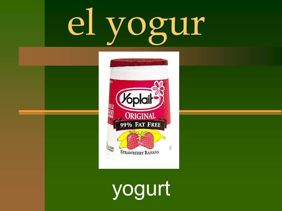 el yogur yogurt