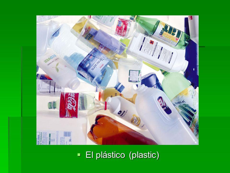 El plástico (plastic) El plástico (plastic)