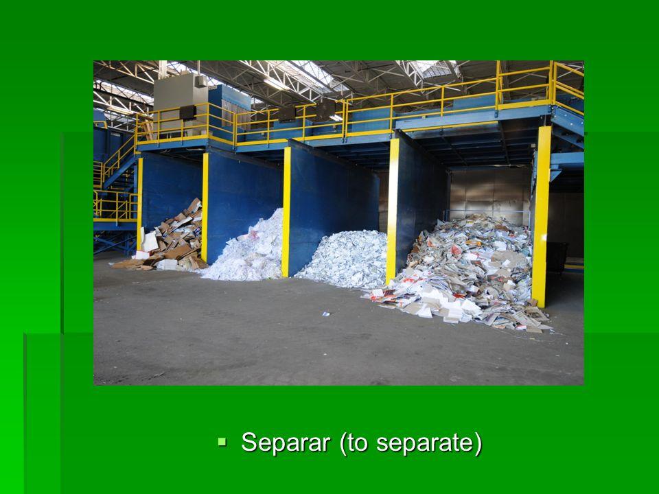 Separar (to separate) Separar (to separate)
