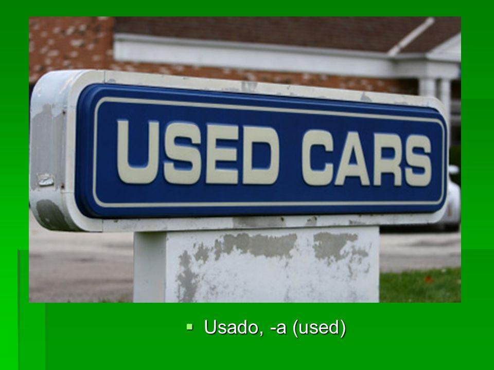 Usado, -a (used) Usado, -a (used)