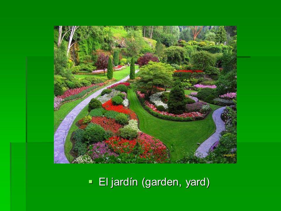 El jardín (garden, yard) El jardín (garden, yard)