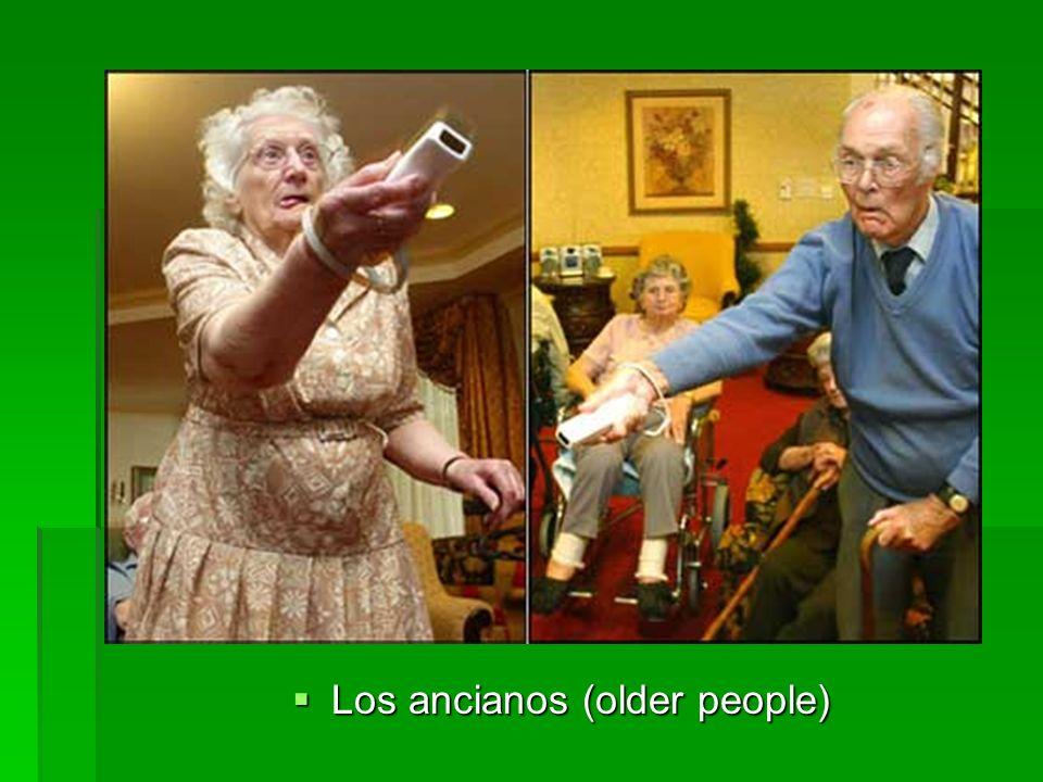Los ancianos (older people) Los ancianos (older people)