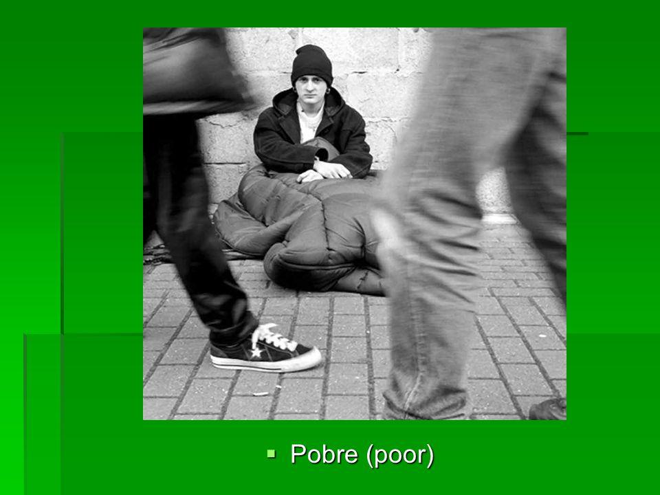Pobre (poor) Pobre (poor)