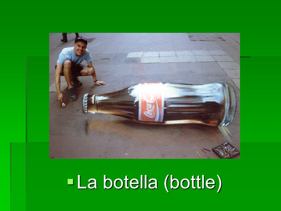 La botella (bottle) La botella (bottle)