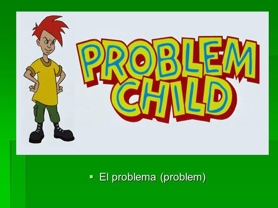 El problema (problem) El problema (problem)