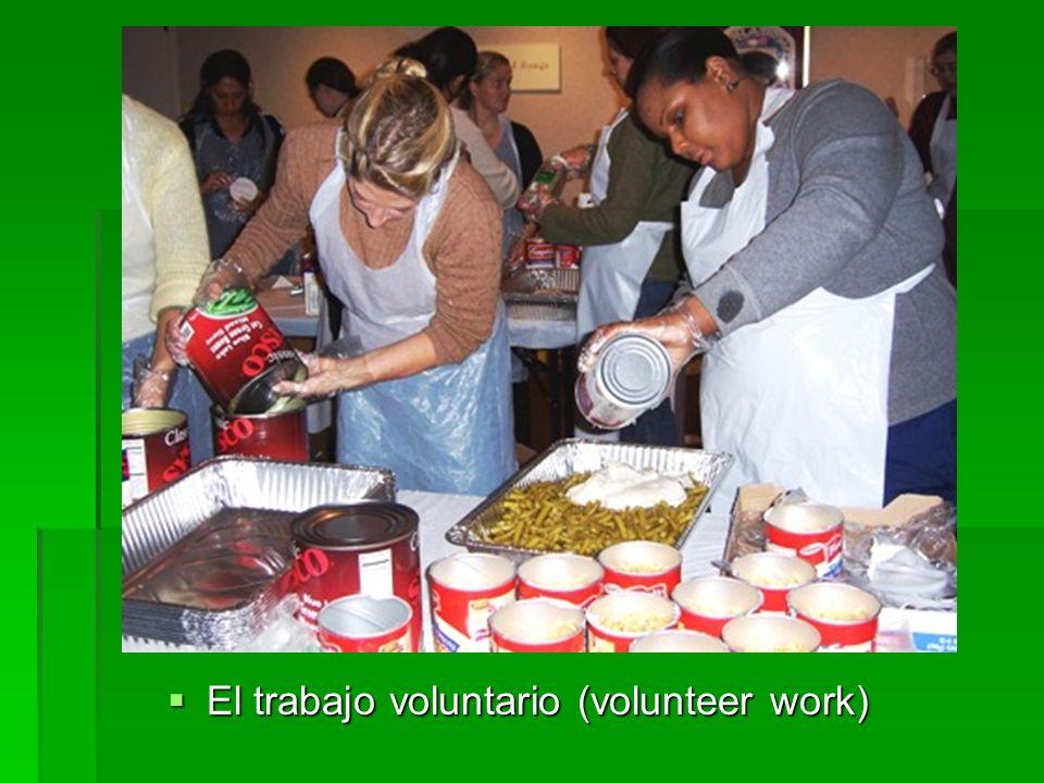 El trabajo voluntario (volunteer work) El trabajo voluntario (volunteer work)