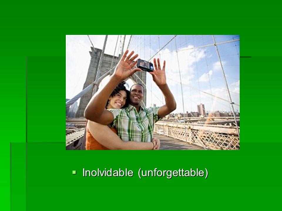 Inolvidable (unforgettable) Inolvidable (unforgettable)