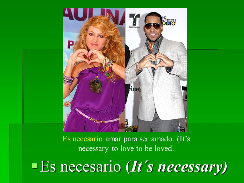 Es necesario (It´s necessary) Es necesario (It´s necessary) Es necesario amar para ser amado.