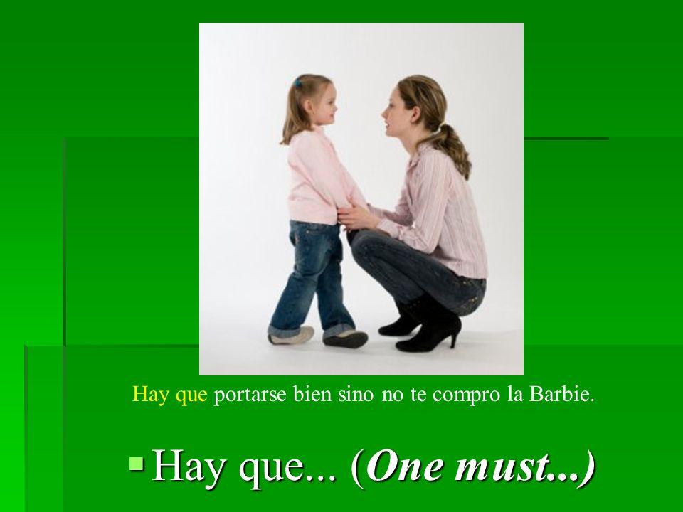 Hay que... (One must...) Hay que...