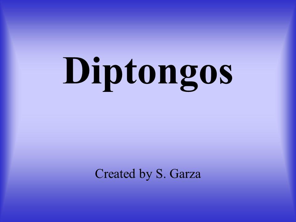 Diptongos Created by S. Garza