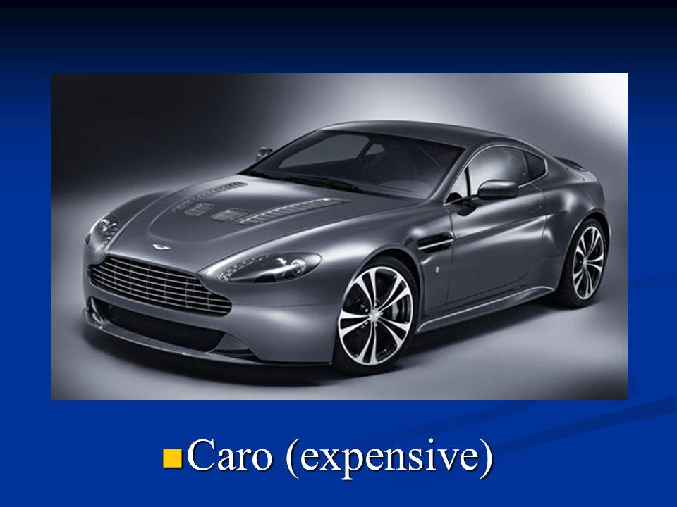 Caro (expensive)