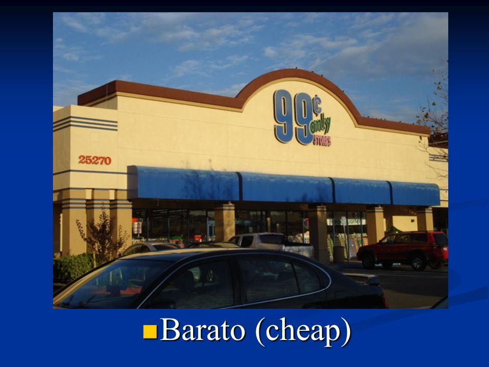 Barato (cheap)