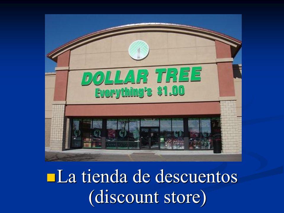 La tienda de descuentos (discount store)