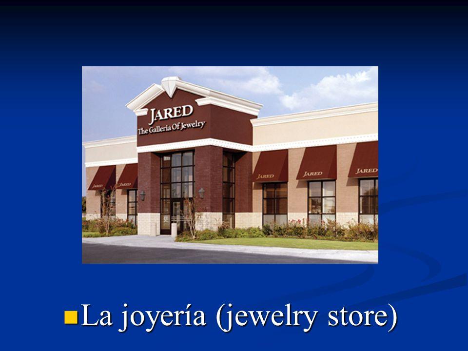 La joyería (jewelry store)