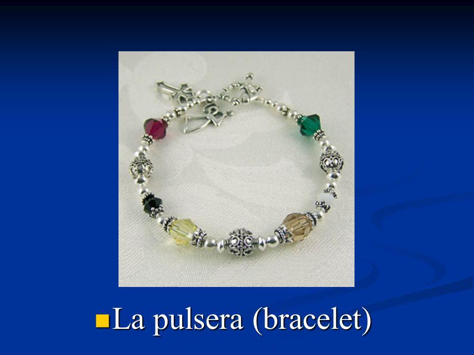 La pulsera (bracelet)