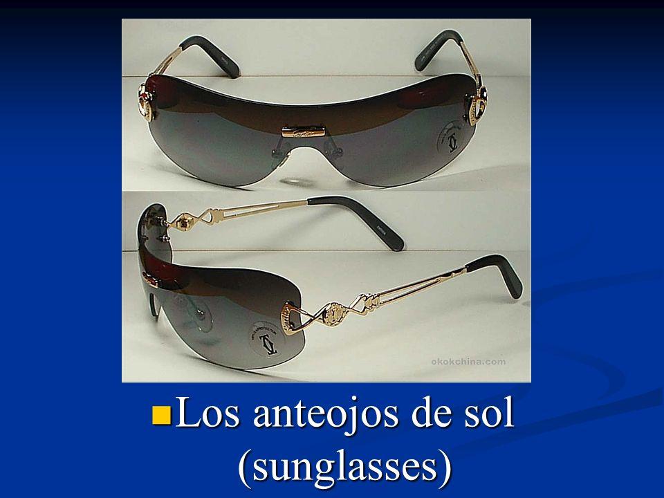 Los anteojos de sol (sunglasses)