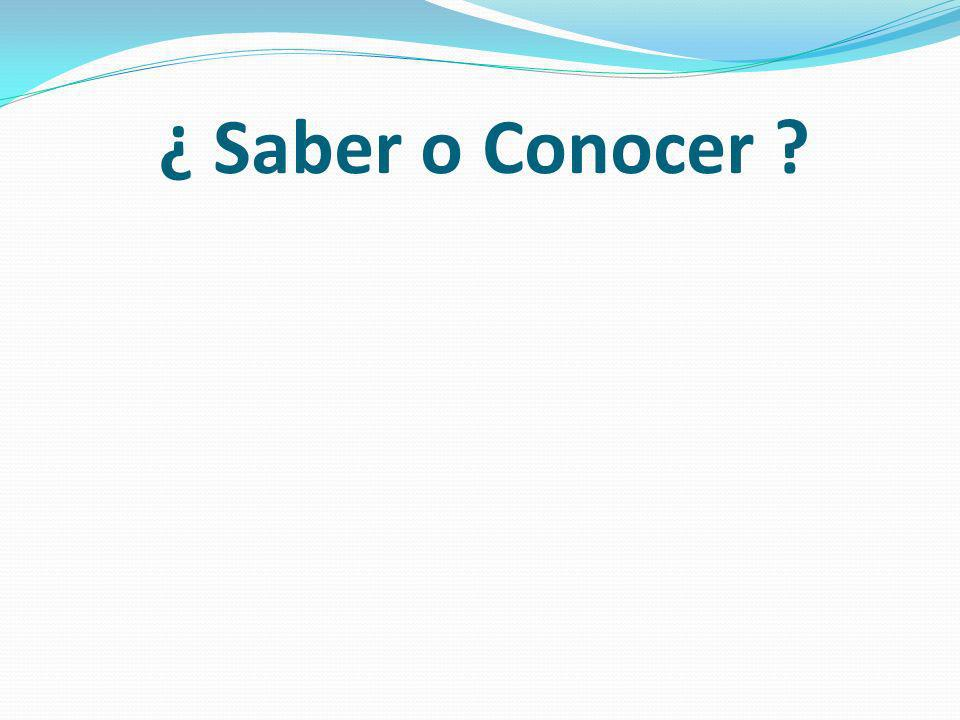 1.Saber: To know…. Facts Information How to do something 2.