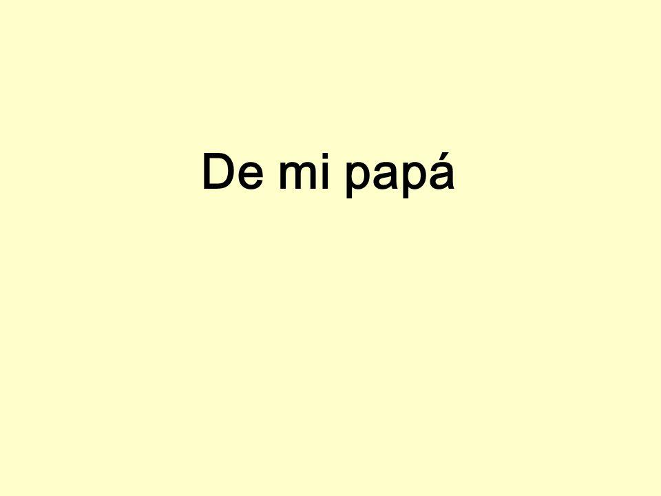 De mi papá