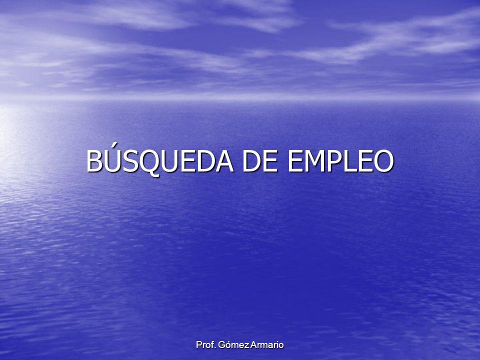 Prof. Gómez Armario BÚSQUEDA DE EMPLEO